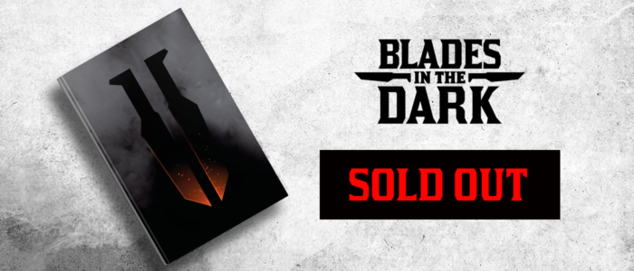 Banner Blades in the Dark Sold out